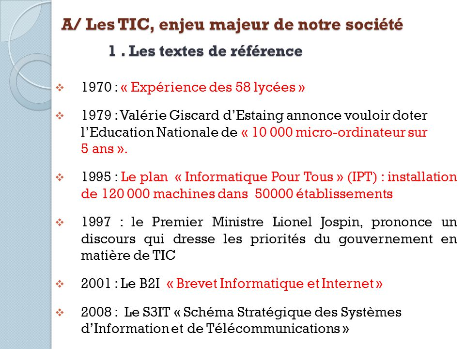 A/ Les TIC, enjeu majeur de notre société 1 . Les textes de référence