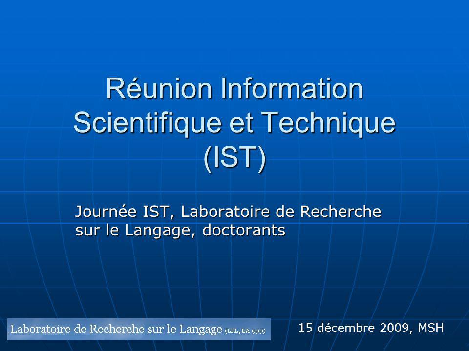 Réunion Information Scientifique et Technique (IST)