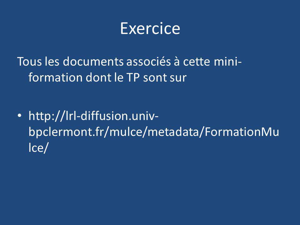 Exercice Tous les documents associés à cette mini-formation dont le TP sont sur.