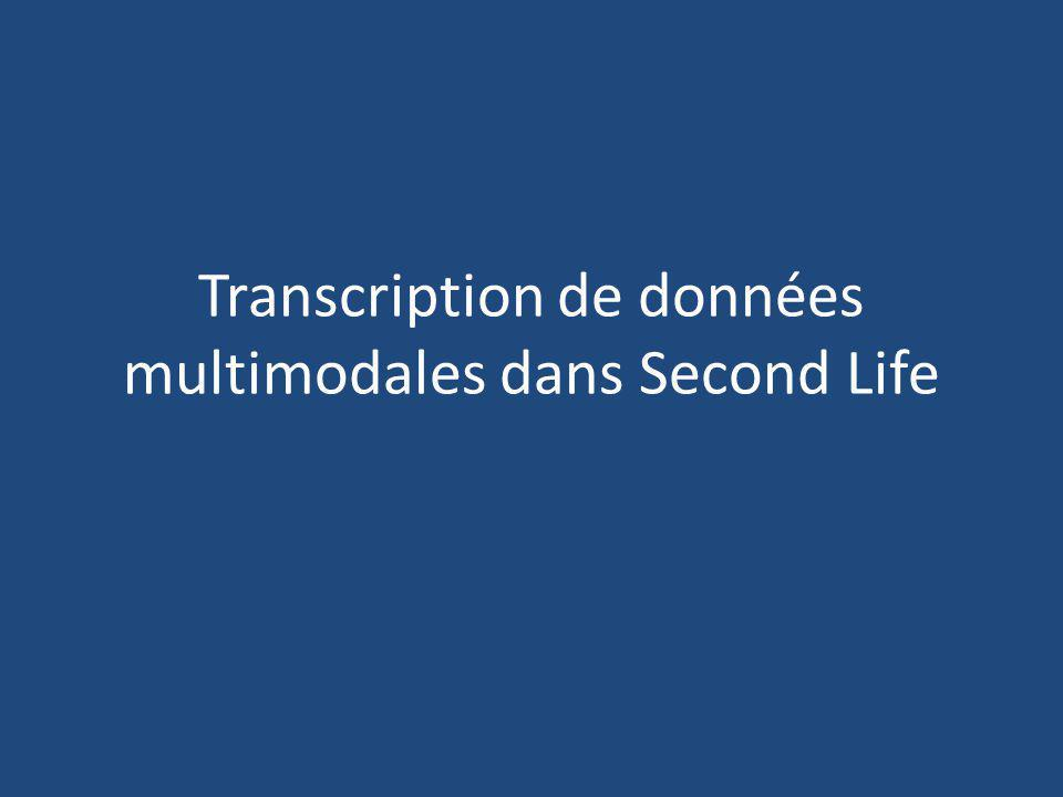 Transcription de données multimodales dans Second Life