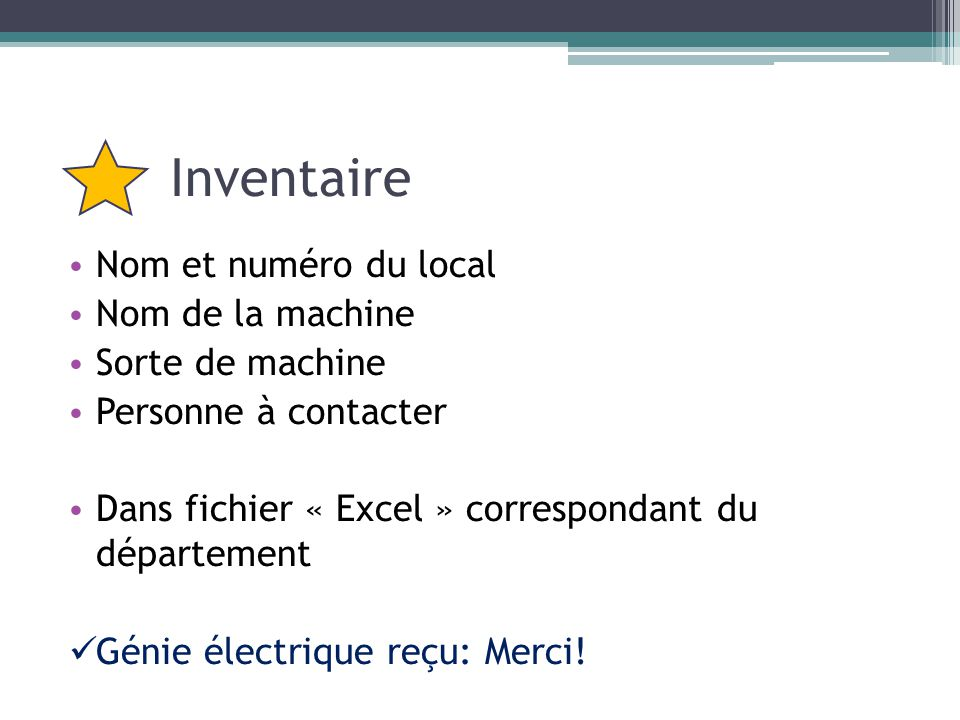 Inventaire Nom et numéro du local Nom de la machine Sorte de machine
