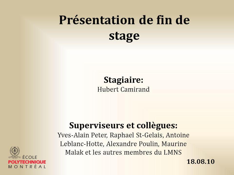 Présentation de fin de stage Superviseurs et collègues: