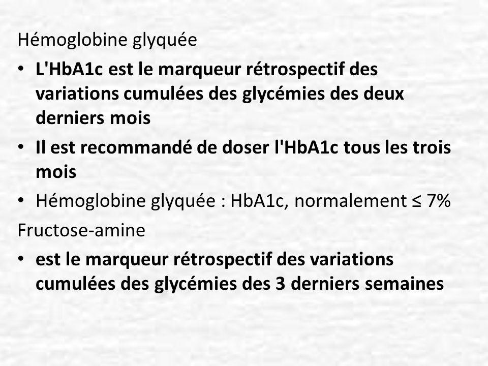 Hémoglobine glyquée L HbA1c est le marqueur rétrospectif des variations cumulées des glycémies des deux derniers mois.