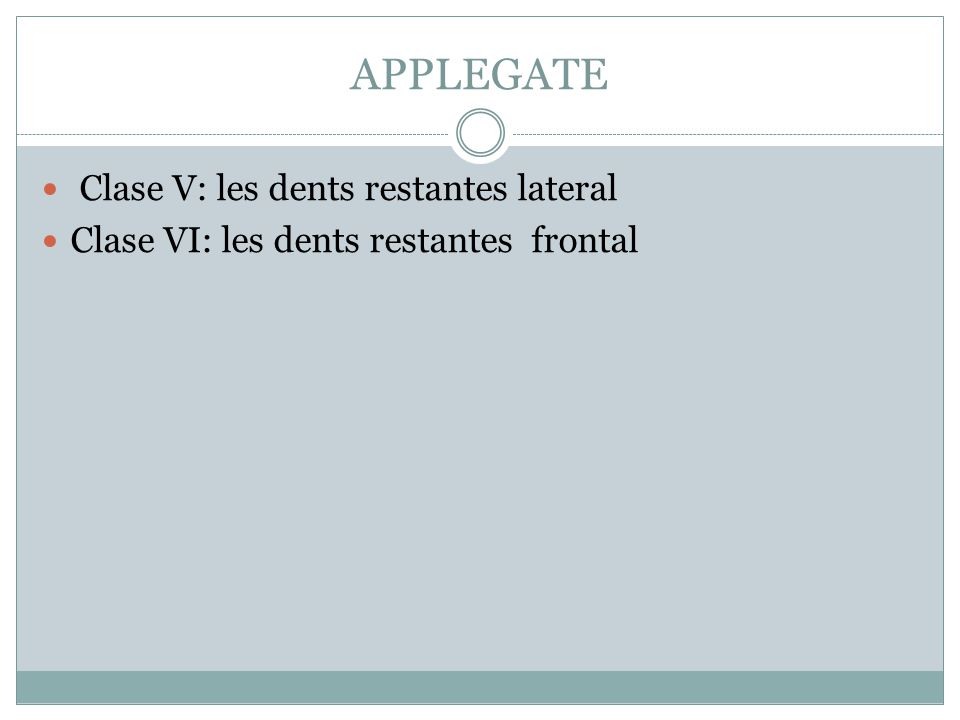 APPLEGATE Clase V: les dents restantes lateral