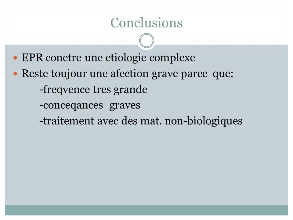 Conclusions EPR conetre une etiologie complexe