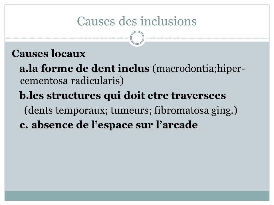 Causes des inclusions