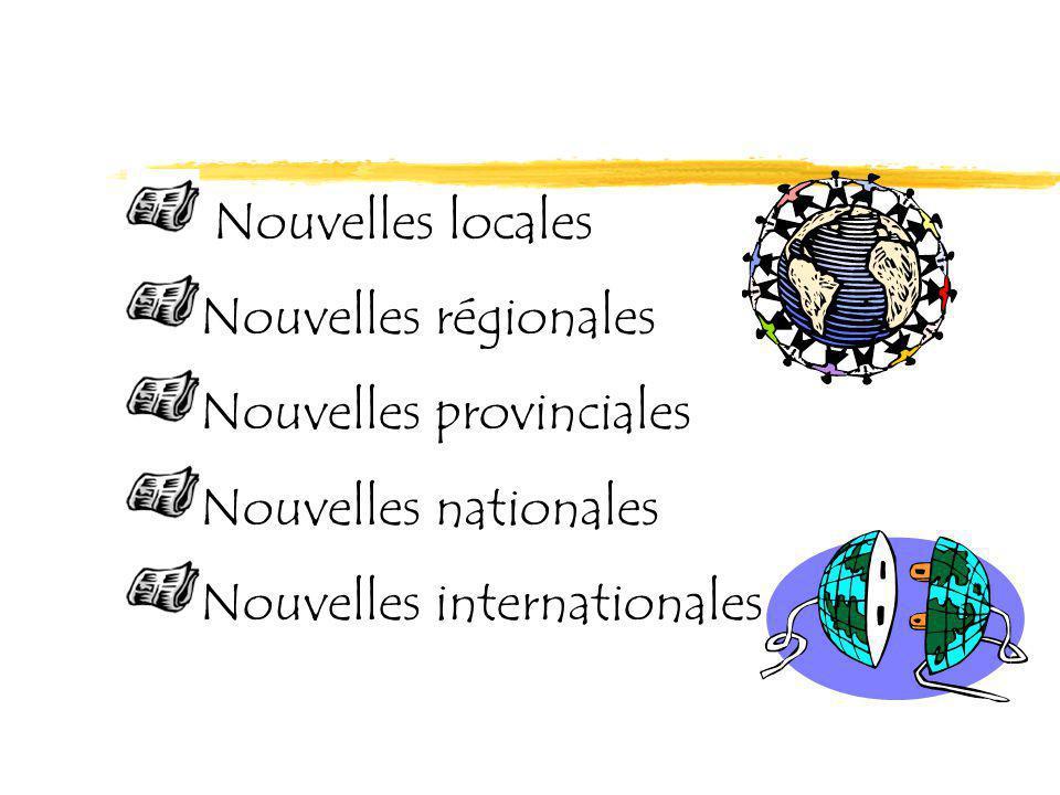 Nouvelles locales Nouvelles régionales. Nouvelles provinciales.