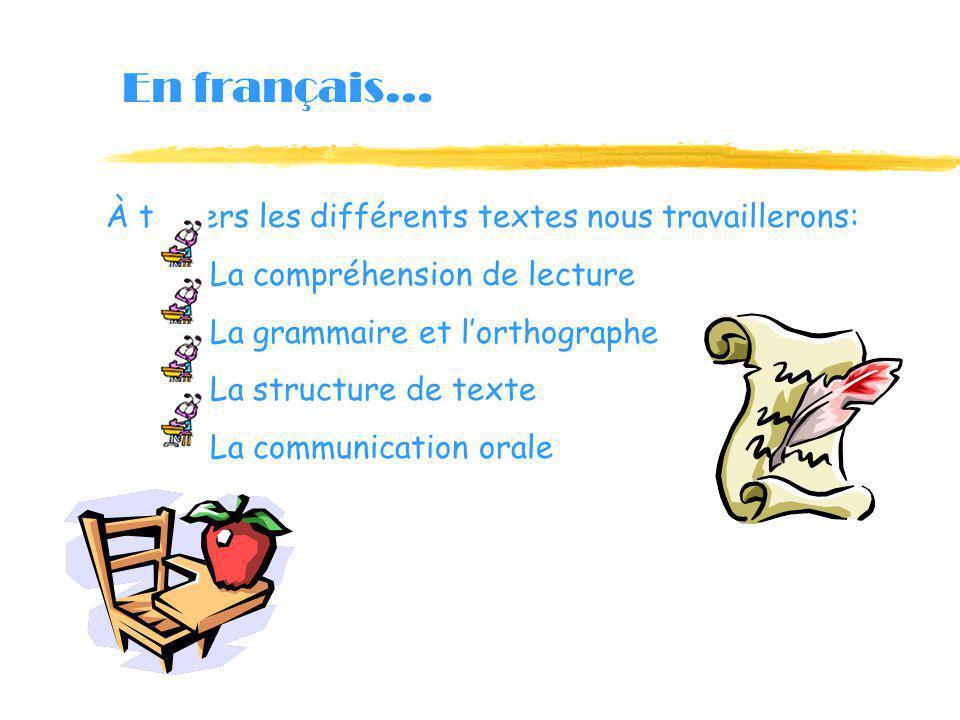 En français… À travers les différents textes nous travaillerons:
