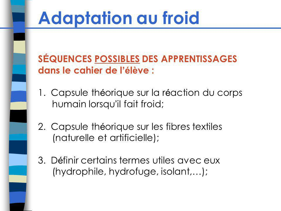 Adaptation au froid SÉQUENCES POSSIBLES DES APPRENTISSAGES