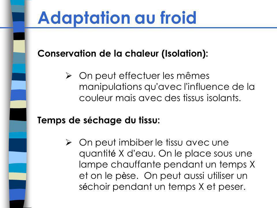 Adaptation au froid Conservation de la chaleur (Isolation):