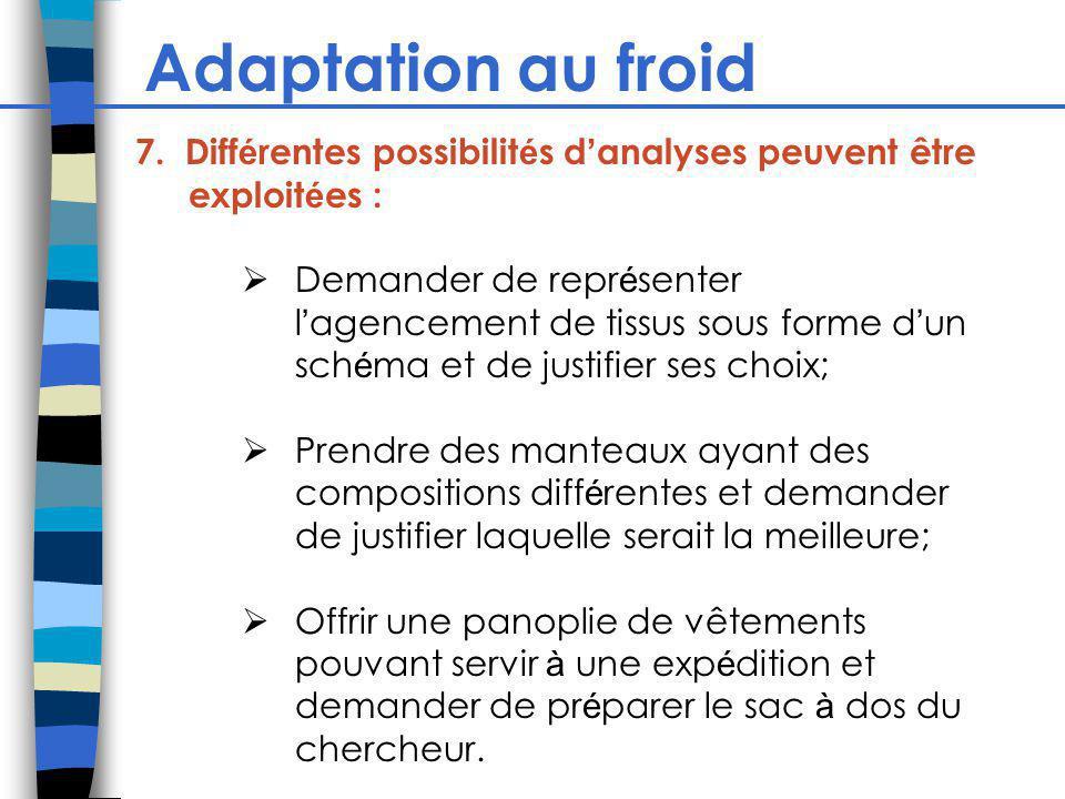 Adaptation au froid 7. Différentes possibilités d'analyses peuvent être exploitées :