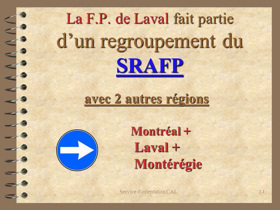 La F.P. de Laval fait partie d'un regroupement du SRAFP