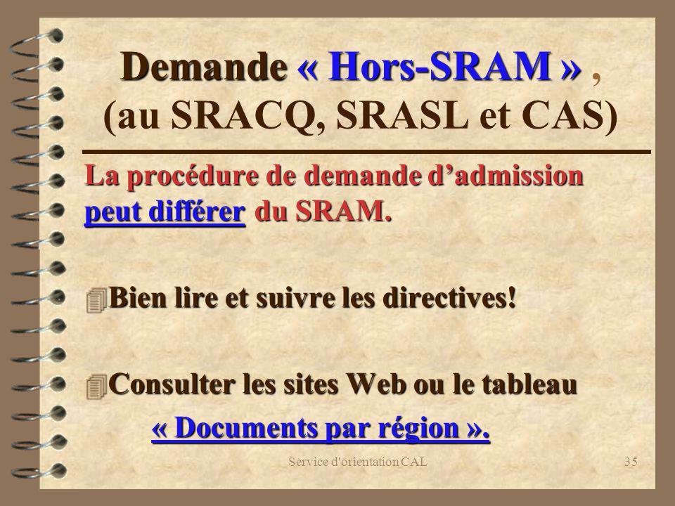 Demande « Hors-SRAM » , (au SRACQ, SRASL et CAS)