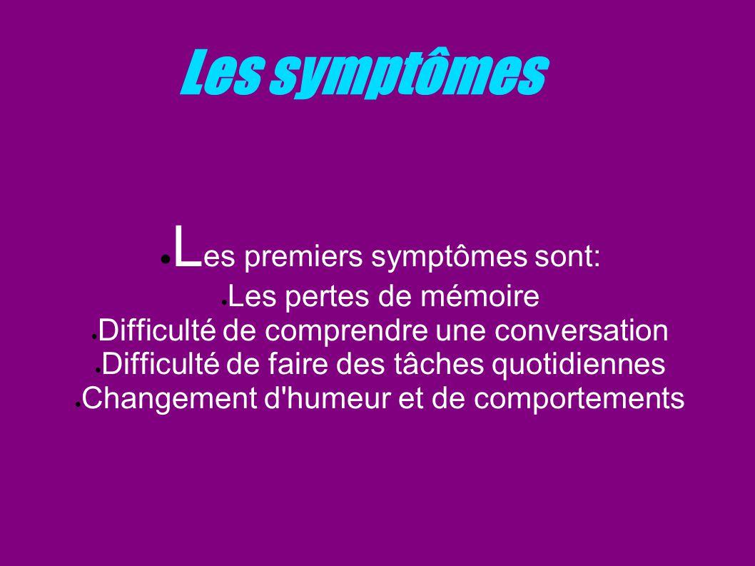 Les premiers symptômes sont: