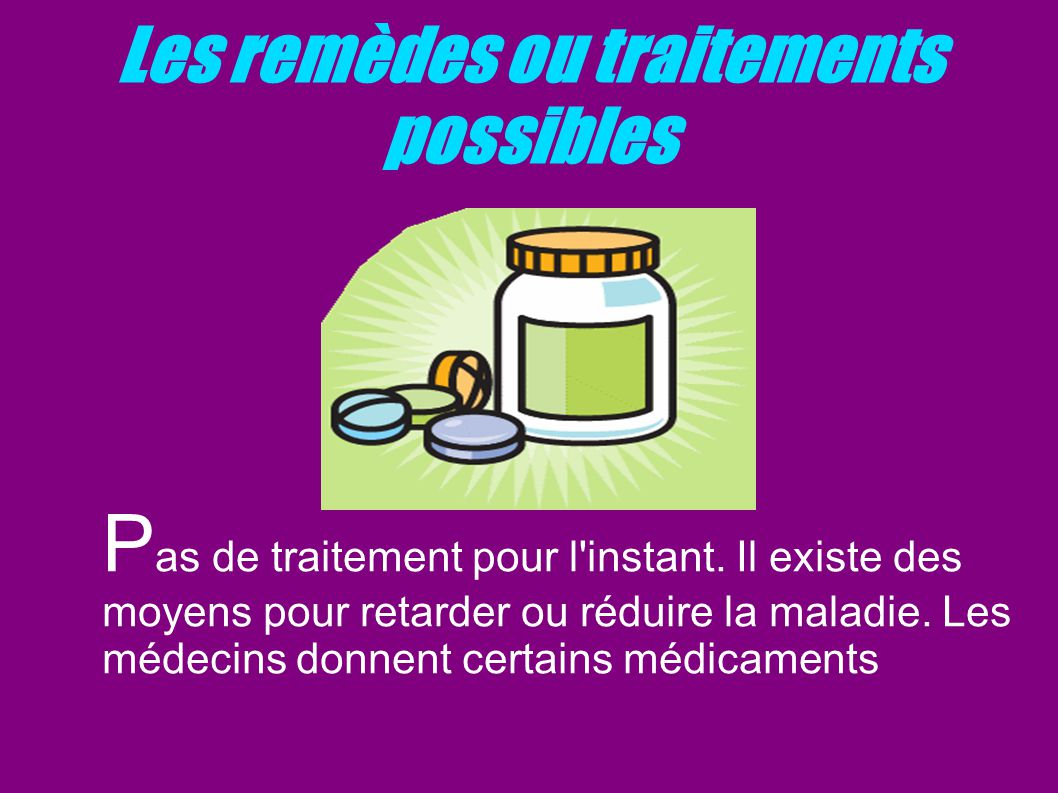 Les remèdes ou traitements possibles