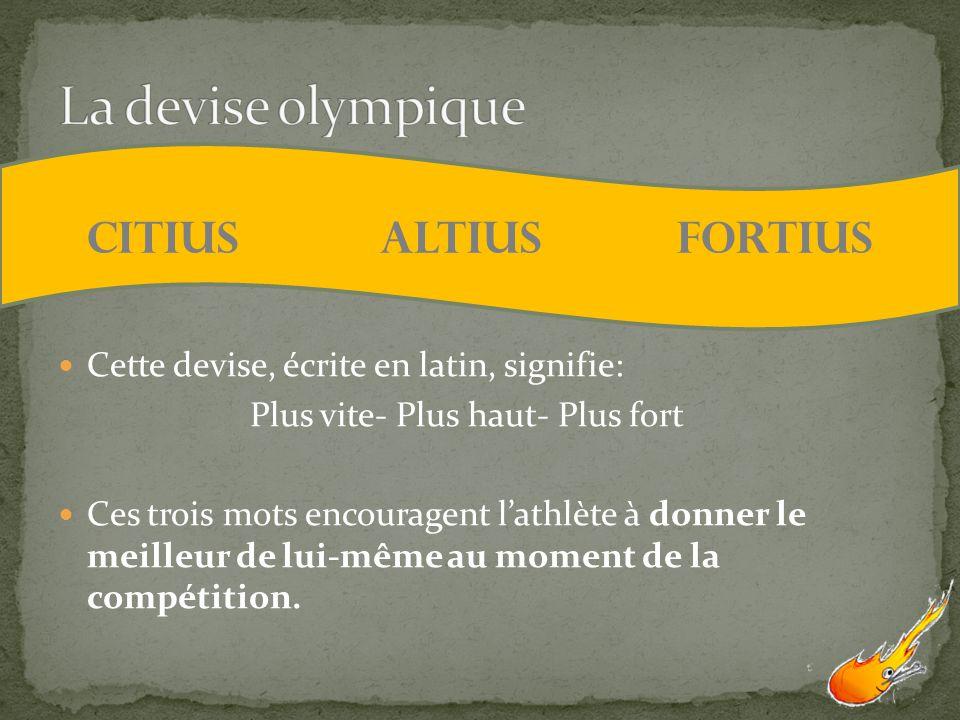 La devise olympique Citius Altius Fortius