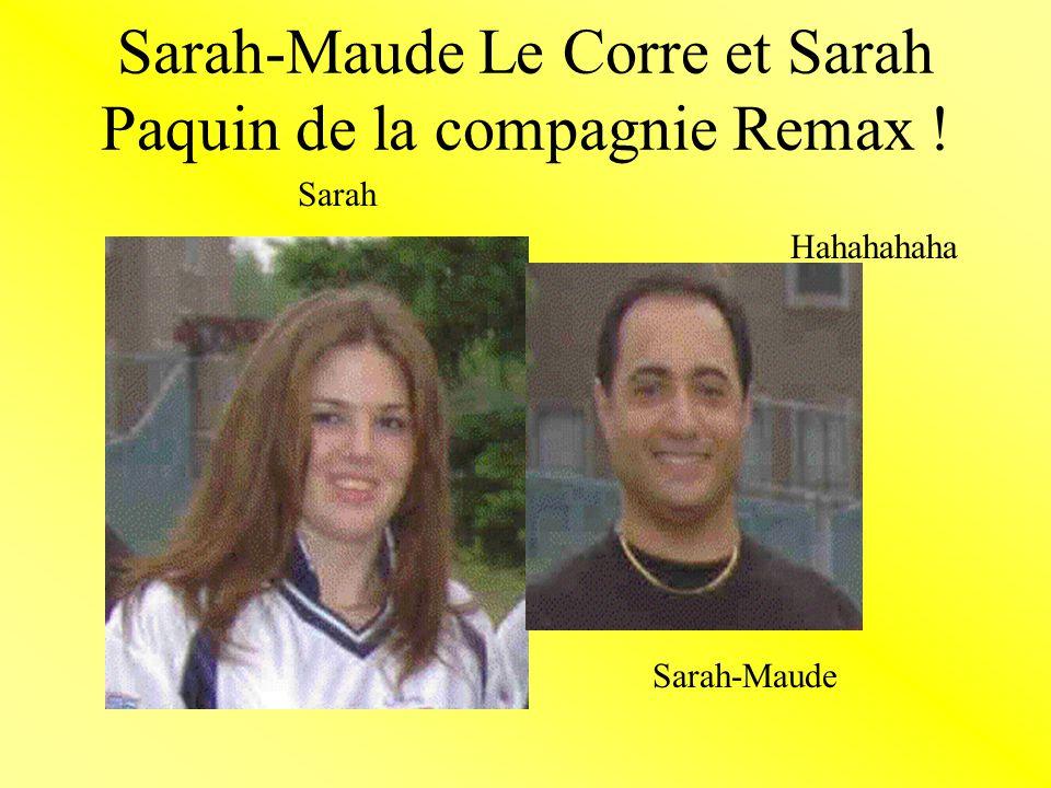 Sarah-Maude Le Corre et Sarah Paquin de la compagnie Remax !