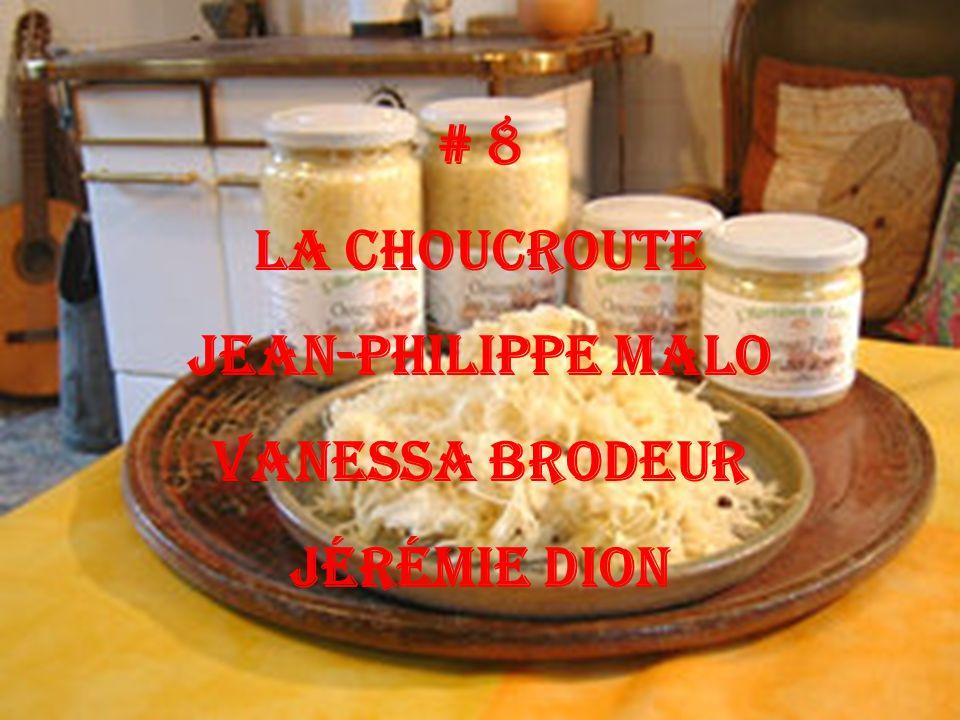 # 8 La choucroute Jean-Philippe Malo Vanessa Brodeur Jérémie Dion