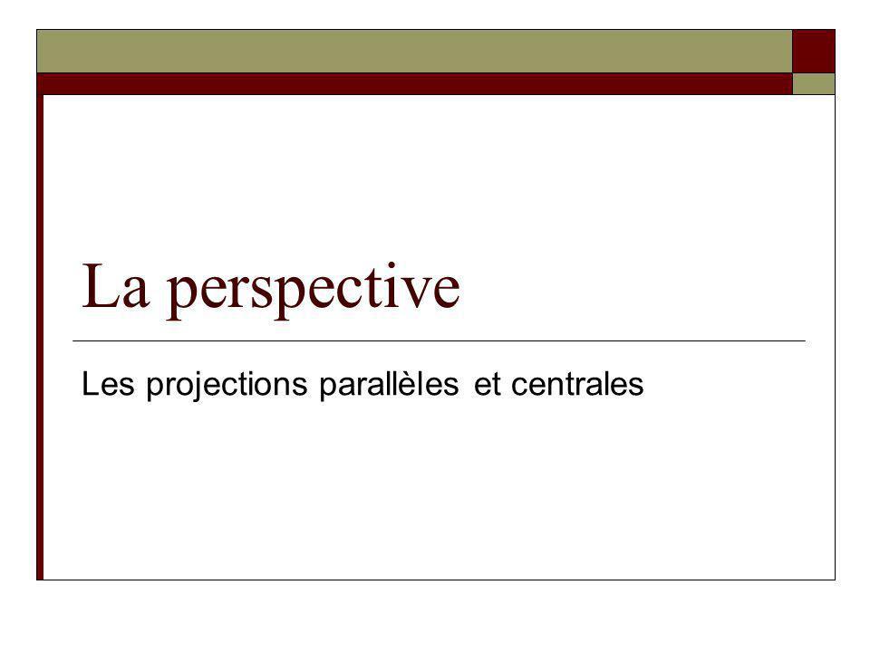 Les projections parallèles et centrales