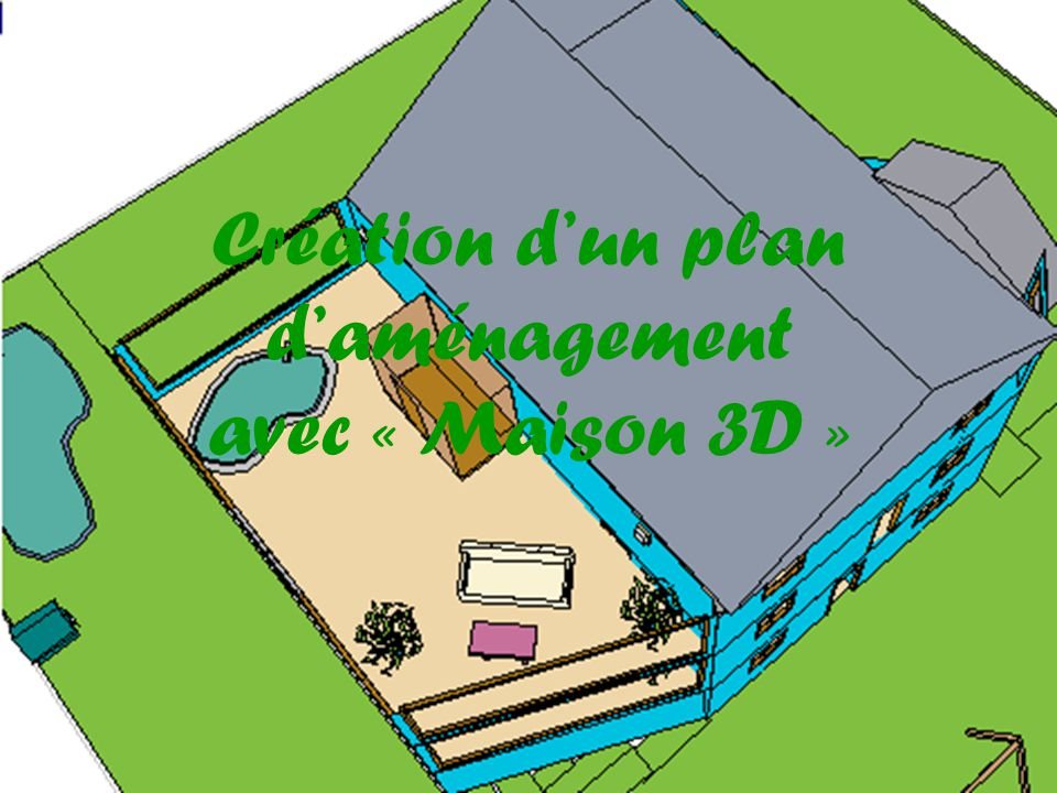Cr ation d un plan d am nagement avec maison 3d ppt for Creation plan maison