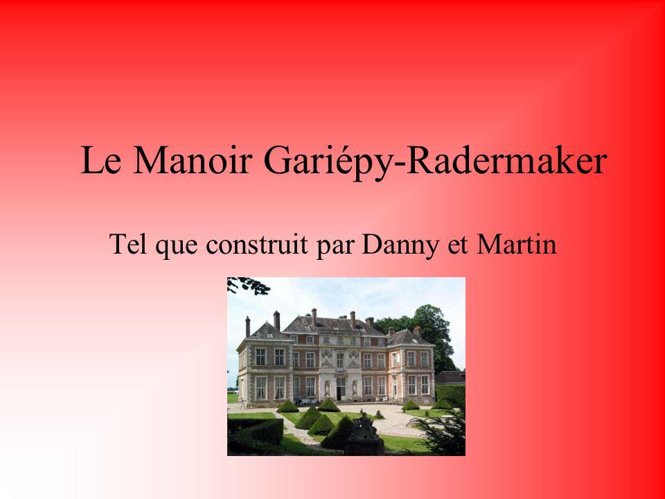 Le Manoir Gariépy-Radermaker