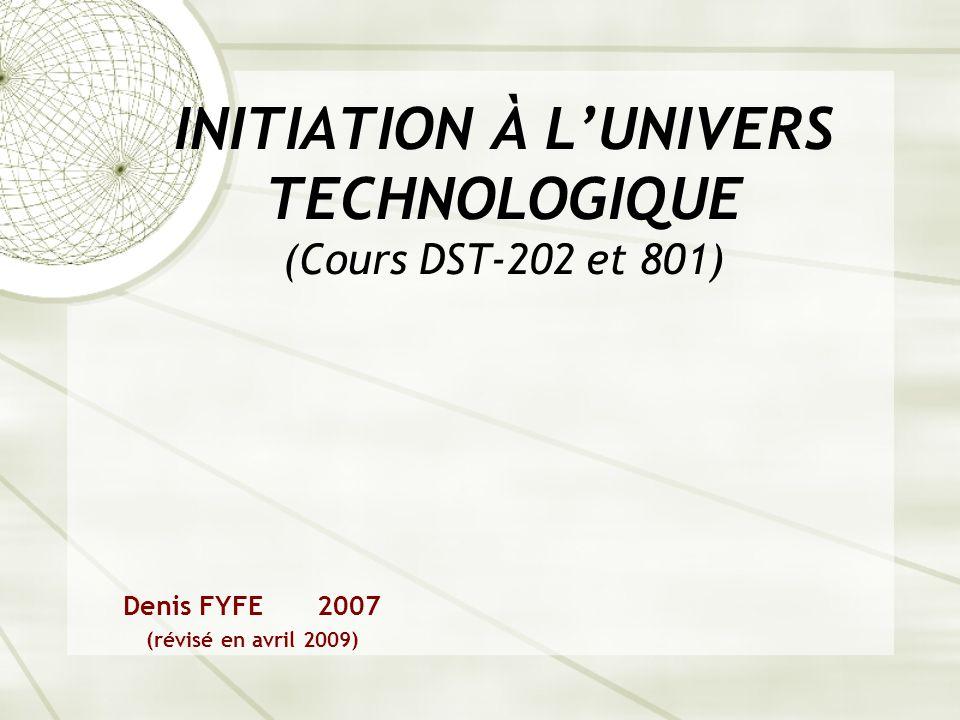 INITIATION À L'UNIVERS TECHNOLOGIQUE (Cours DST-202 et 801)