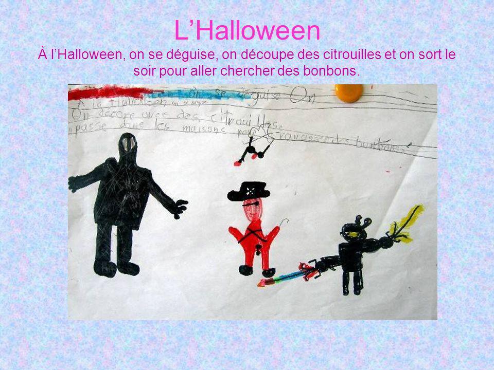L'Halloween À l'Halloween, on se déguise, on découpe des citrouilles et on sort le soir pour aller chercher des bonbons.