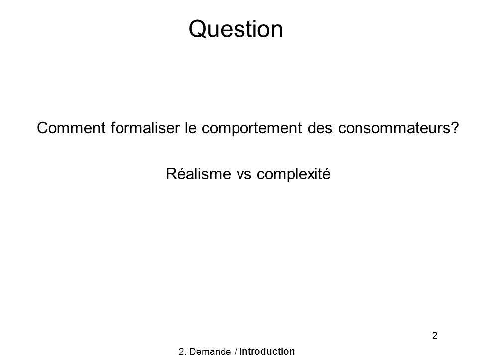 Question Comment formaliser le comportement des consommateurs