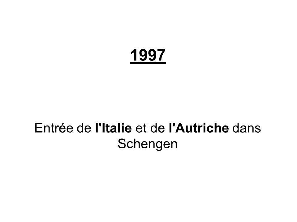 Entrée de l Italie et de l Autriche dans Schengen