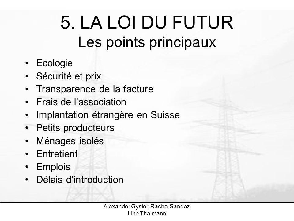 5. LA LOI DU FUTUR Les points principaux