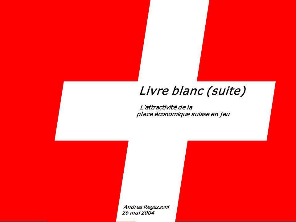 Livre blanc (suite) place économique suisse en jeu Andrea Regazzoni
