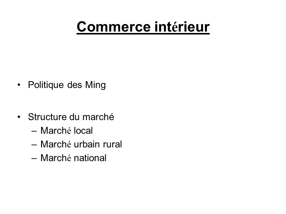Commerce intérieur Politique des Ming Structure du marché Marché local