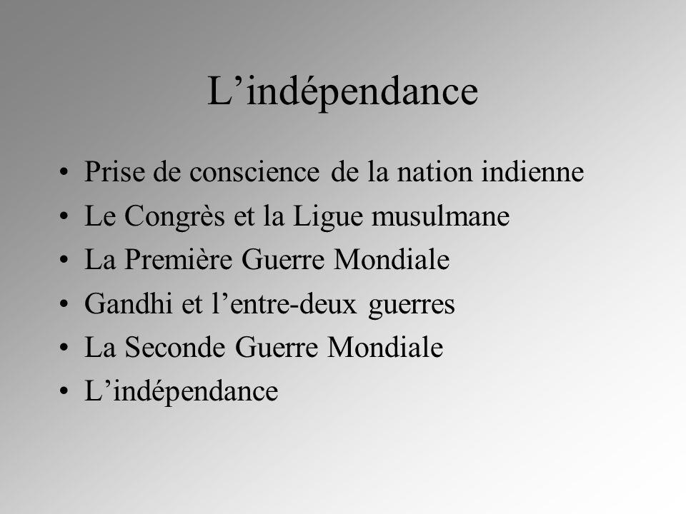 L'indépendance Prise de conscience de la nation indienne