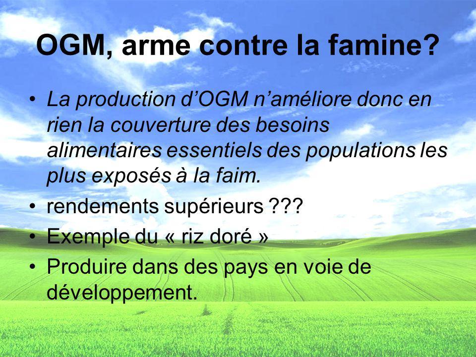 OGM, arme contre la famine