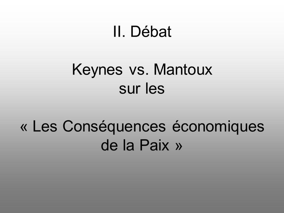 II. Débat Keynes vs. Mantoux sur les « Les Conséquences économiques de la Paix »