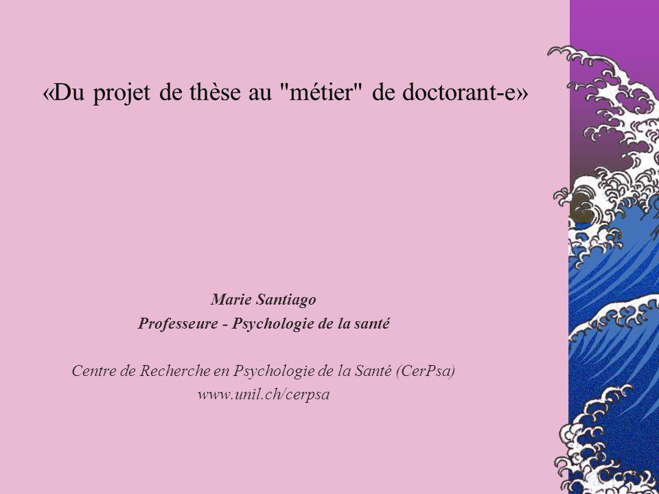 «Du projet de thèse au métier de doctorant-e»