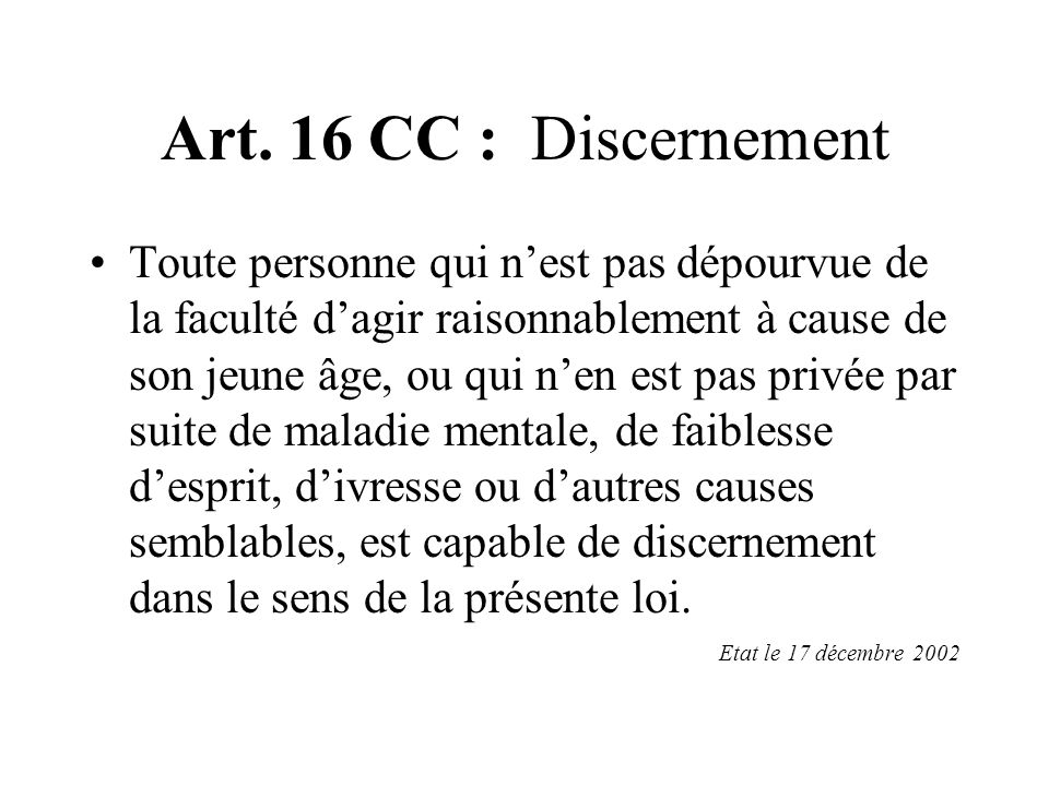 Art. 16 CC : Discernement
