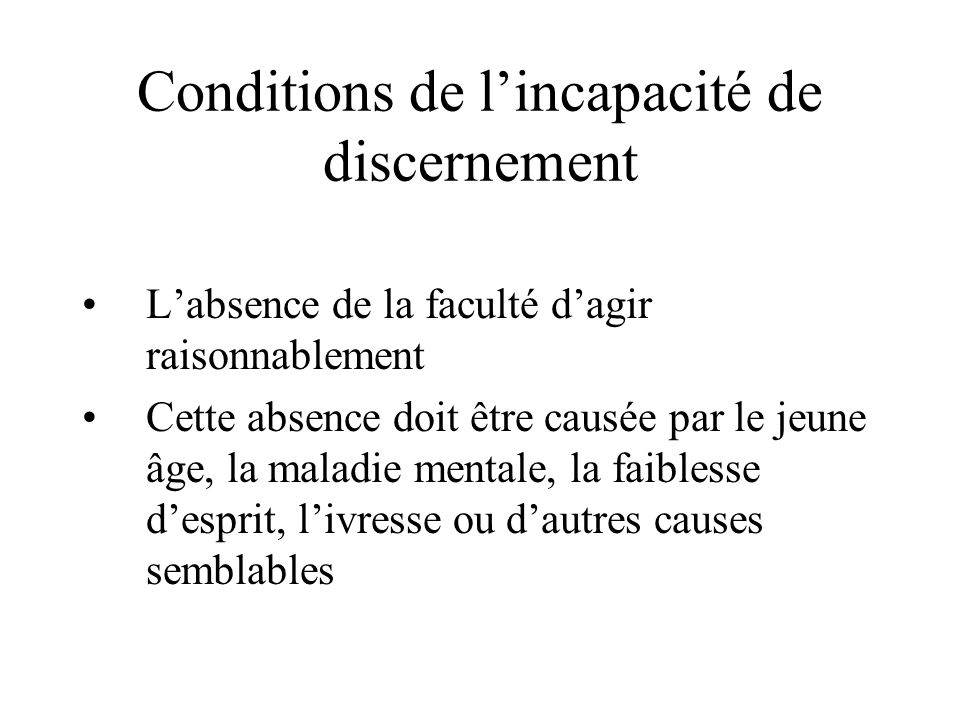 Conditions de l'incapacité de discernement