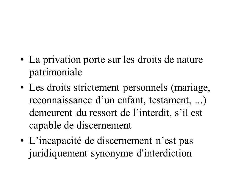 La privation porte sur les droits de nature patrimoniale