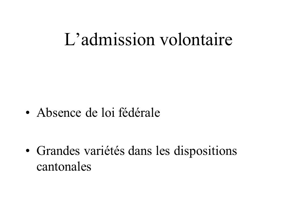 L'admission volontaire