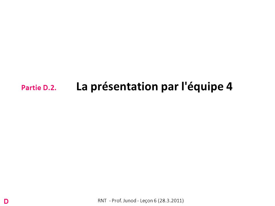 Partie D.2. La présentation par l équipe 4