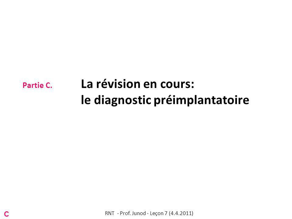 Partie C. La révision en cours: le diagnostic préimplantatoire