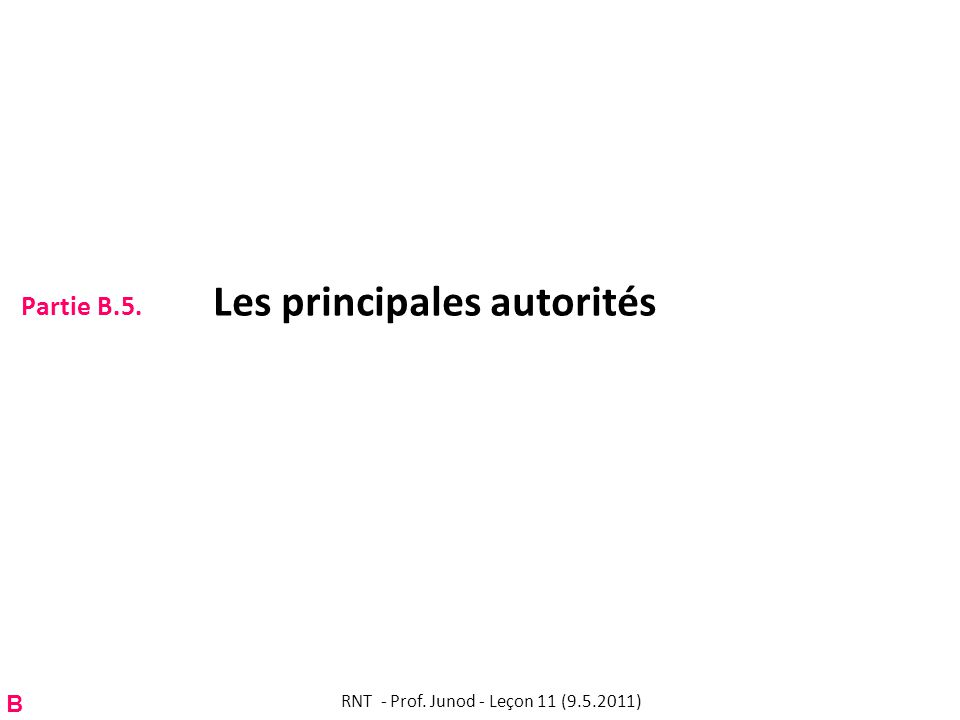 Partie B.5. Les principales autorités