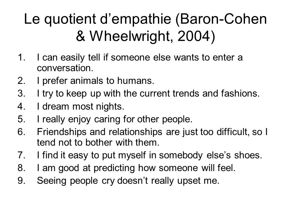Le quotient d'empathie (Baron-Cohen & Wheelwright, 2004)