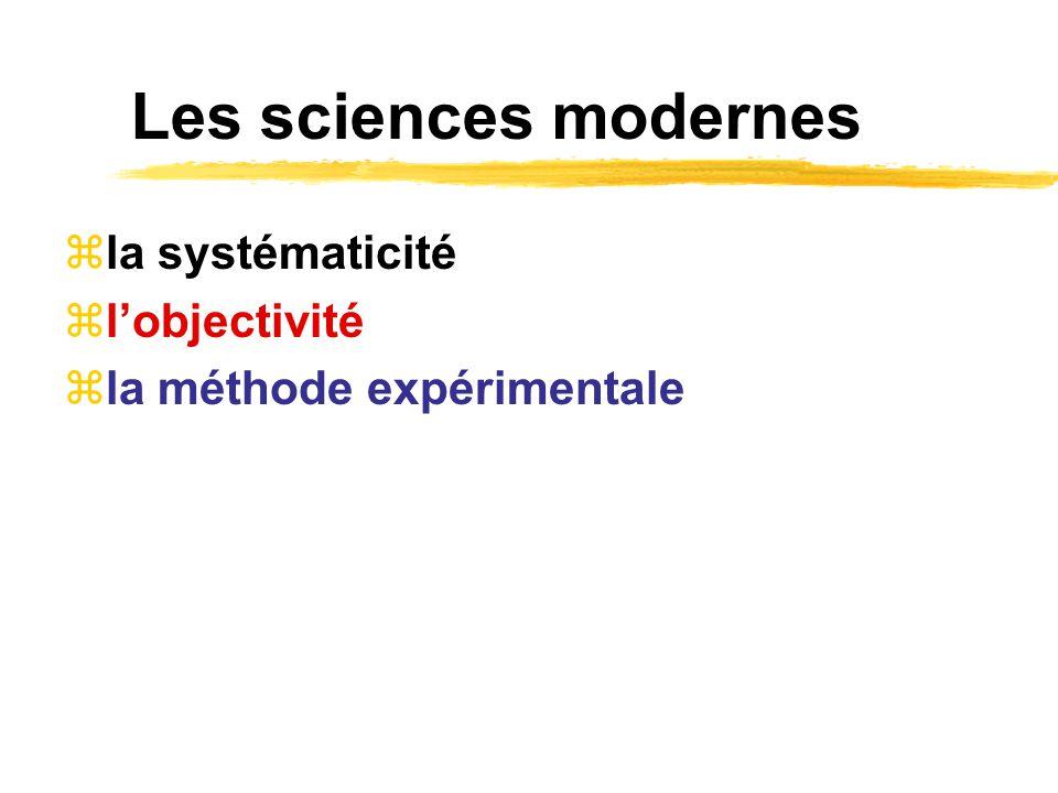 Les sciences modernes la systématicité l'objectivité