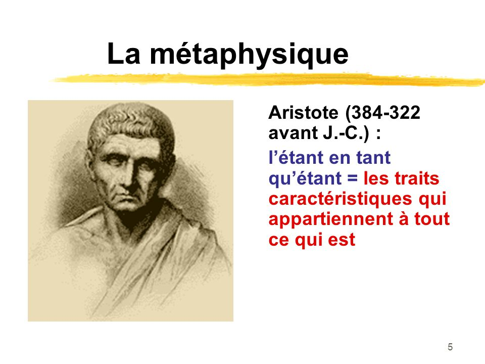 La métaphysique Aristote (384-322 avant J.-C.) :
