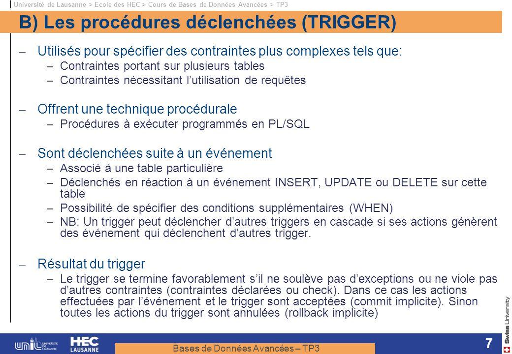 B) Les procédures déclenchées (TRIGGER)