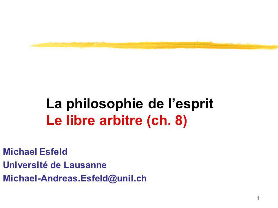 La philosophie de l'esprit Le libre arbitre (ch. 8)