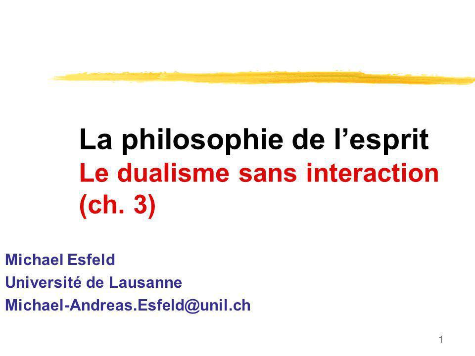 La philosophie de l'esprit Le dualisme sans interaction (ch. 3)