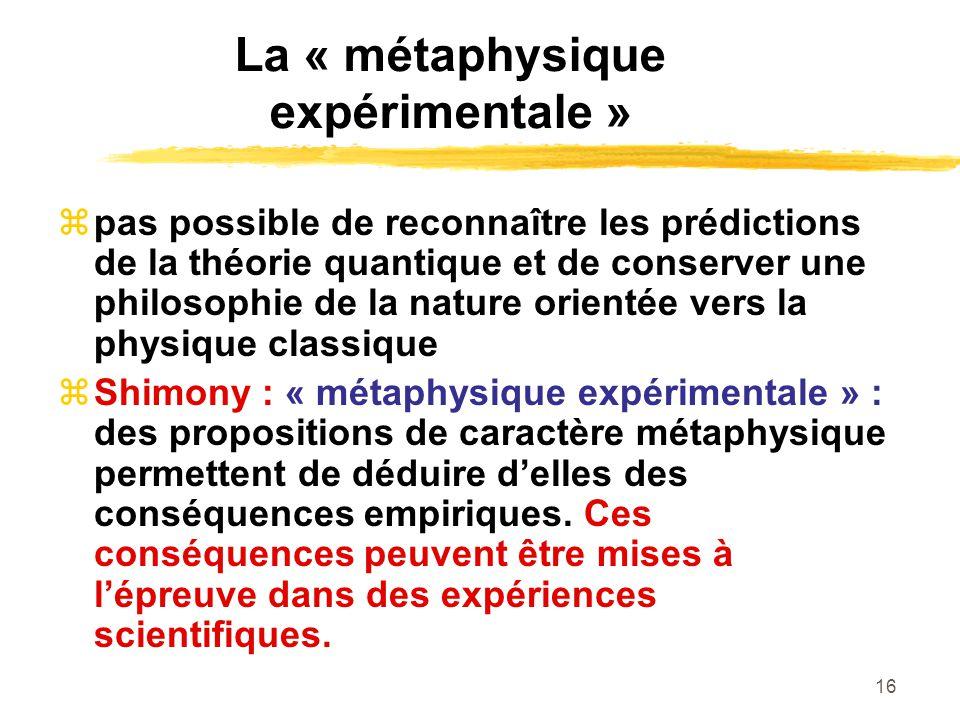 La « métaphysique expérimentale »